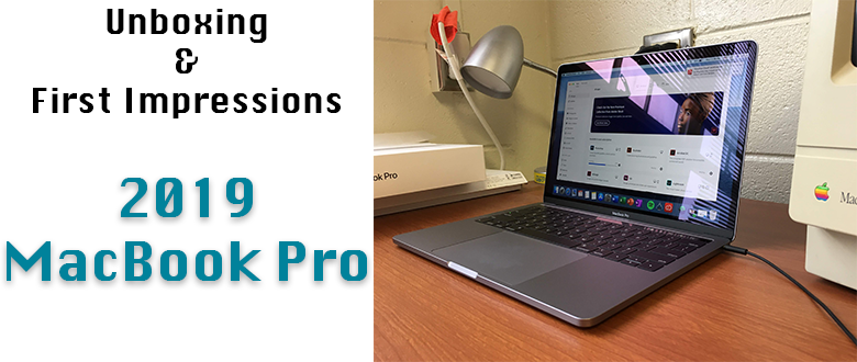 Unboxing and First Impressions: 2019 13″ MacBook Pro