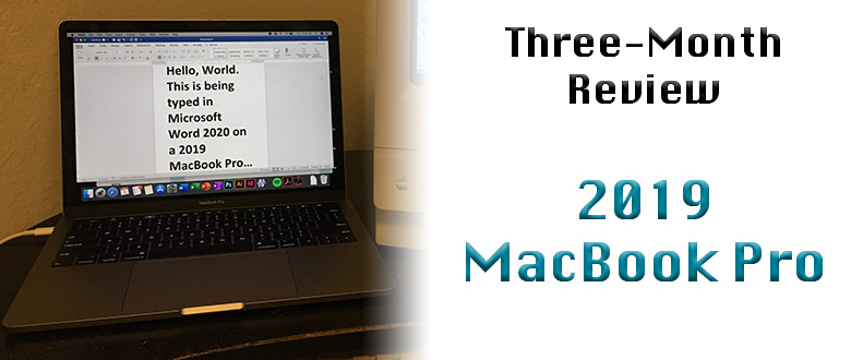 2019 MacBook Pro: Three-Month Review