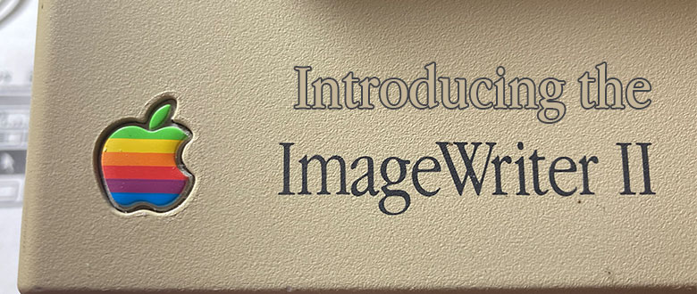 Introducing the Apple ImageWriter II