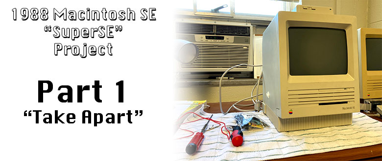 1988 Macintosh SuperSE Project: Part 1