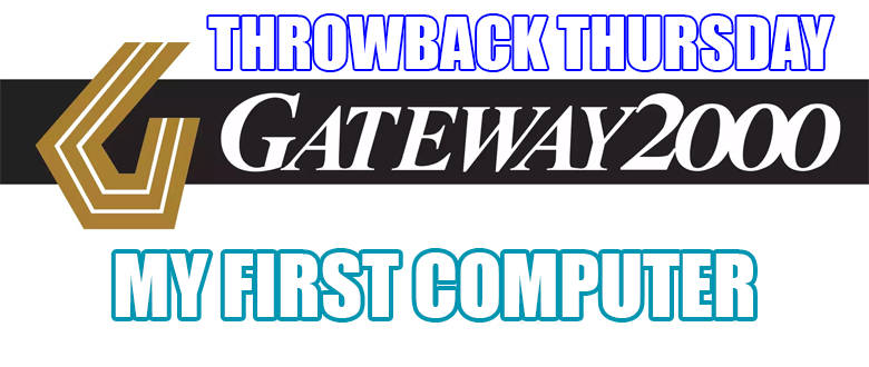 "TBT: My ""Gateway"" into Computers"