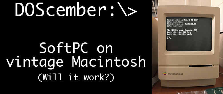 DOScember: SoftPC on a Macintosh?