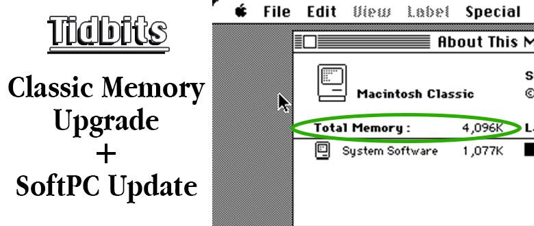 Tidbits: Classic Memory Upgrade + SoftPC Update