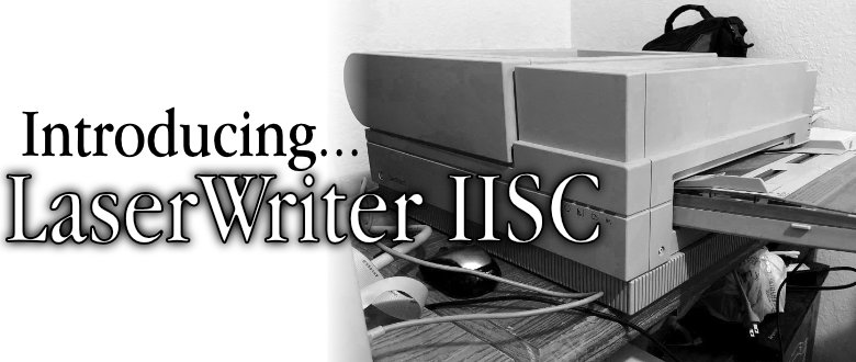Introducing: the 1989 Apple LaserWriter IISC